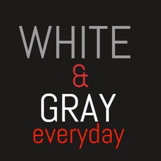 WHITE&GRAY EVERYDAY